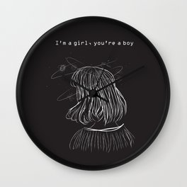 I'm a girl, you're a boy. Wall Clock