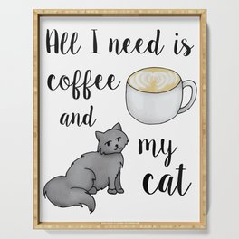 All I Need is Coffee and My Cat Serving Tray