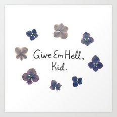 Give Em Hell, Kid Art Print