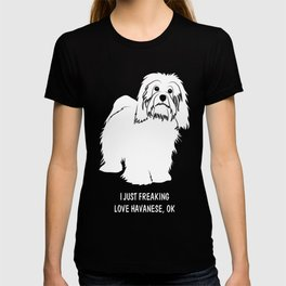 Havanese-tshirt,-just-freaking-love-my-Havanese T-shirt
