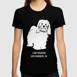 Havanese-tshirt,-just-freaking-love-my-Havanese T-shirt