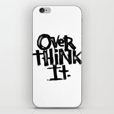 over think it. iPhone Skin