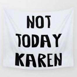 Not Today Karen Wall Tapestry