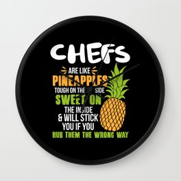 Chefs Are Like Pineapples. Tough On The Outside Sweet On The Inside Wall Clock