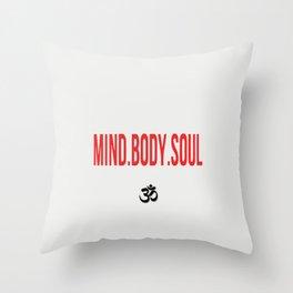 Mind.Body.Soul Throw Pillow