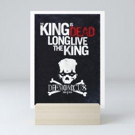 The King is dead. Long live the King. Mini Art Print
