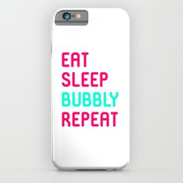 Eat Sleep Bubbly Repeat Funny Training Wrestling Quote iPhone Case