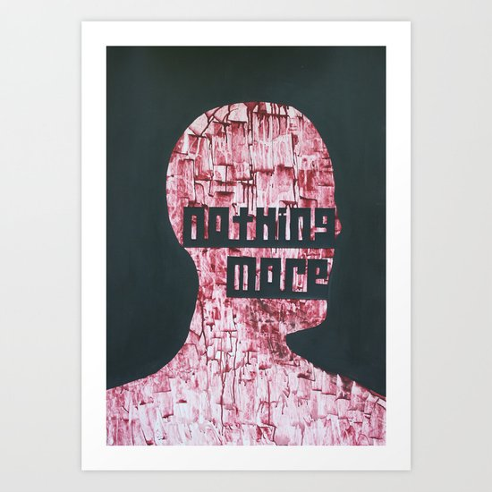 :::Nothing More::: Art Print