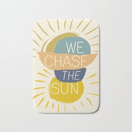 We Chase the Sun Bath Mat