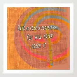 Have no Fear of Perfection.. Dalí Quote Art Print
