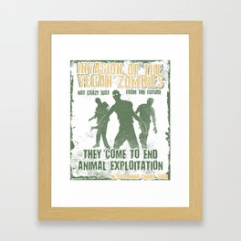 Invasion Of The Vegan Zombies - Funny Veganism Quote Gift Framed Art Print