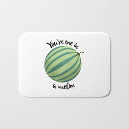 You're One In A Melon Bath Mat