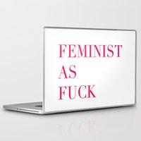 feminism Laptop & iPad Skins featuring Feminism as Fuck by flightlesscas