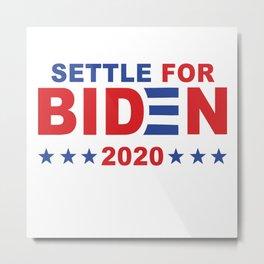 Settle for Biden Metal Print