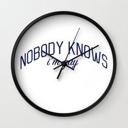 Nobody Knows I'm Gay-  Coming Out Print Wall Clock