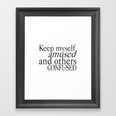 Keep myself amused... Framed Art Print