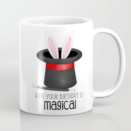 Hope Your Birthday Is Magical Coffee Mug