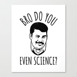 Bro Do You Even Science? Canvas Print
