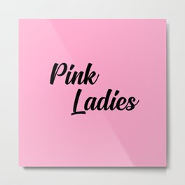 pink ladies music quote Metal Print