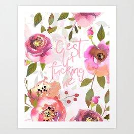 c'est la fucking vie - blush florals Art Print