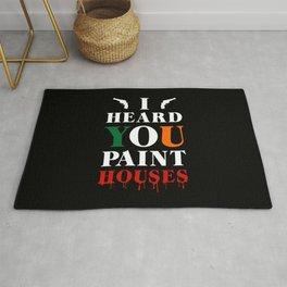 I Heard You Paint Houses Rug