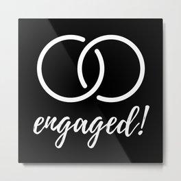 Engaged - We're Getting Married Metal Print