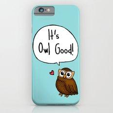 It's Owl Good! iPhone 6s Slim Case