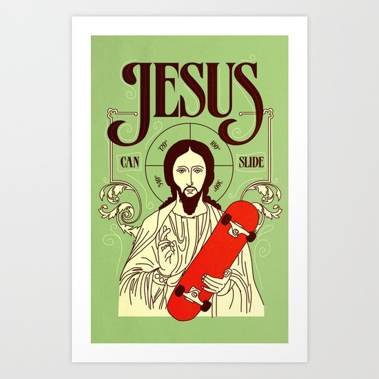Jesus can slide Art Print
