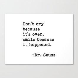 Don't cry... Dr. Seuss Canvas Print