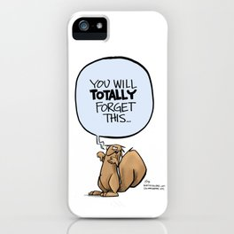 You'll totally forget iPhone Case