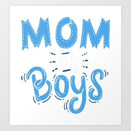 Mom of Boys. - Gift Art Print