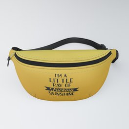 I'm A Little Ray Of Fucking Sunshine, Funny Quote Fanny Pack