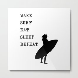 Wake Surf Eat Sleep Repeat Metal Print
