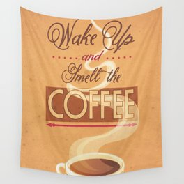 Wake Up and Smell The Coffee Wall Tapestry