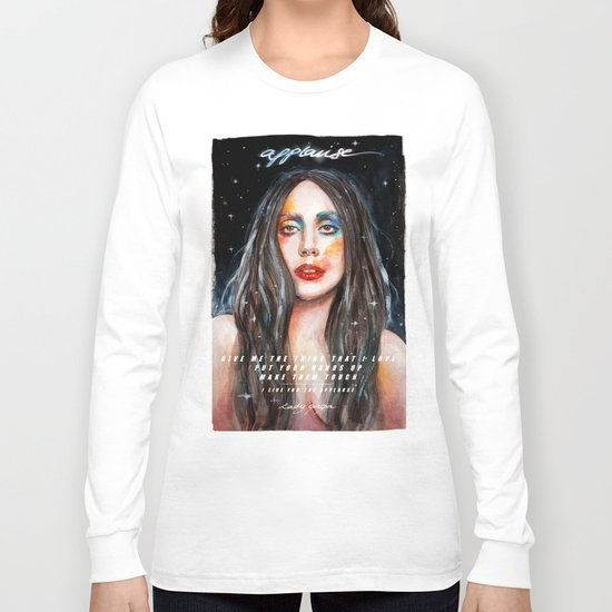 I Live For The Applause Long Sleeve T-shirt