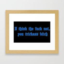 I think not. Framed Art Print