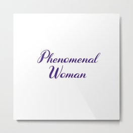 Phenomenal Woman Metal Print