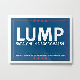 Make Lump Great Again Metal Print