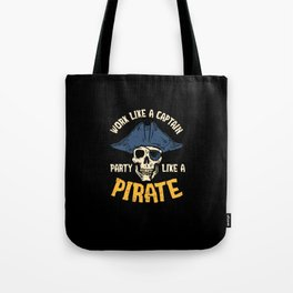 Funny Work Like A Captain Party Like Pirate Gift Tote Bag