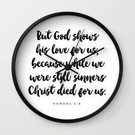 Romans 5:8 - Bible Verse Wall Clock