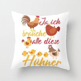 Brauche alle diese Hühner Landwirt Bauer Spruch Throw Pillow