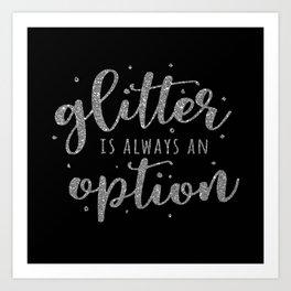 Glitter Is Always An Option Art Print