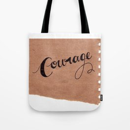 Simple Courage Tote Bag