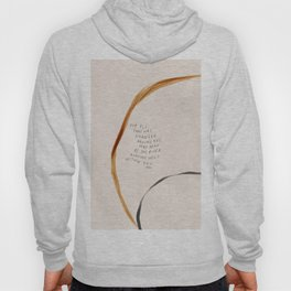 For All That Has Changed Around You, May Peace Be The River Running Wild Within You. Hoody
