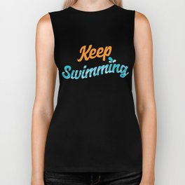 Keep Swimming Swimmers Swim Watersports Scuba Diving Ocean Sea Beaches Gift Biker Tank