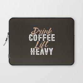 Drink Coffee Lift Heavy Laptop Sleeve