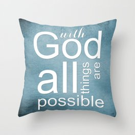 Christian Verse - With God All Things Are Possible Throw Pillow
