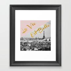 La Vie Est Belle Framed Art Print
