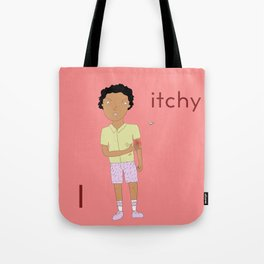 I is for itchy Tote Bag