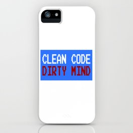 """Clean Code Dirty Mind"" funny and hilarious tee design. Naughty gift to your friends and family!  iPhone Case"